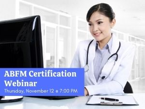 All You Need to Know about ABFM Webinar November 12