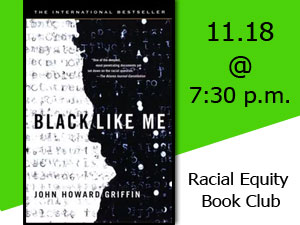 """Read """"Black Like Me"""" and Join Our Discussion on November 18"""