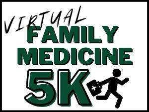 Virtual Family Medicine 5K Run/Walk is for All Ages